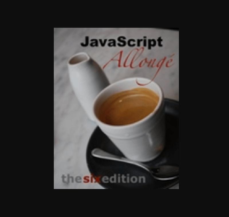 """JavaScript Allongé, the """"Six"""" Edition"""