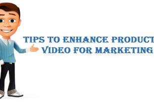 Tips To Enhance Production Video For Marketing