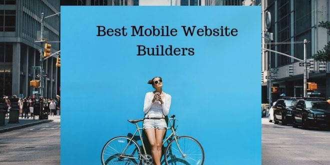 7 Powerful And Best Mobile Website Builders You Can Use