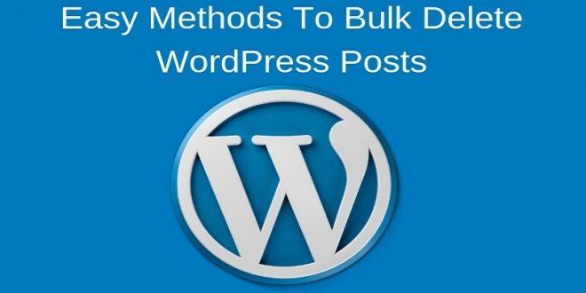Easy Methods To Bulk Delete WordPress Posts