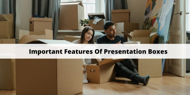 Important Features Of Presentation Boxes