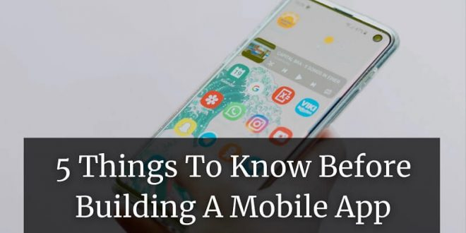 Things To Know Before Building A Mobile App