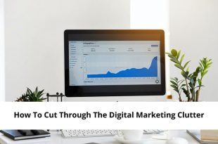 How To Cut Through The Digital Marketing Clutter