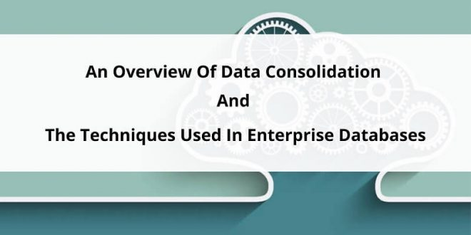 An Overview Of Data Consolidation