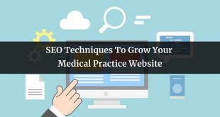 SEO Techniques To Grow Your Medical Practice